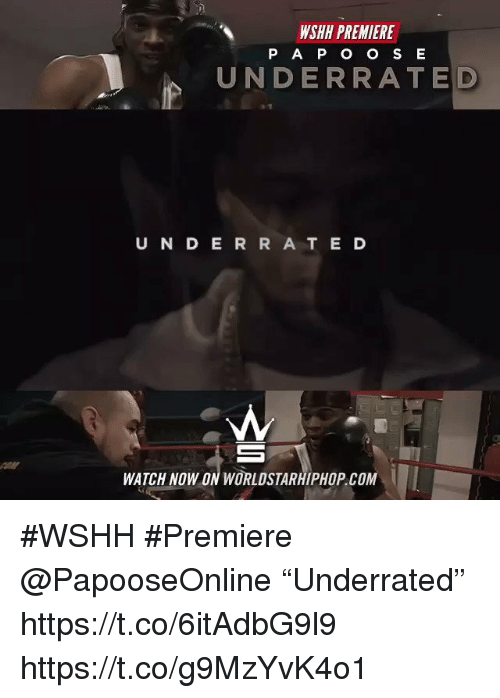 "Sizzle: WSHH PREMIERE  P A P O O S E  UNDERRATE D  U N D E R R A T E D  WATCH NOW ON WORLDSTARHIPHOP.COM  İ #WSHH #Premiere @PapooseOnline ""Underrated"" https://t.co/6itAdbG9l9 https://t.co/g9MzYvK4o1"
