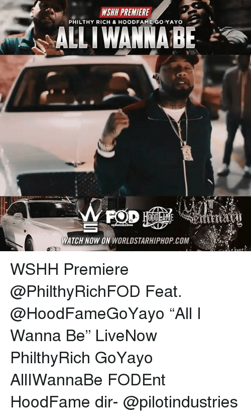 """Memes, Worldstarhiphop, and Wshh: WSHH PREMIERE  PHILTHY RICH & HOODFAME GO YAYO  ALLIWANNABE  ATCH NOW ON WORLDSTARHIPHOP COM WSHH Premiere @PhilthyRichFOD Feat. @HoodFameGoYayo """"All I Wanna Be"""" LiveNow PhilthyRich GoYayo AllIWannaBe FODEnt HoodFame dir- @pilotindustries"""