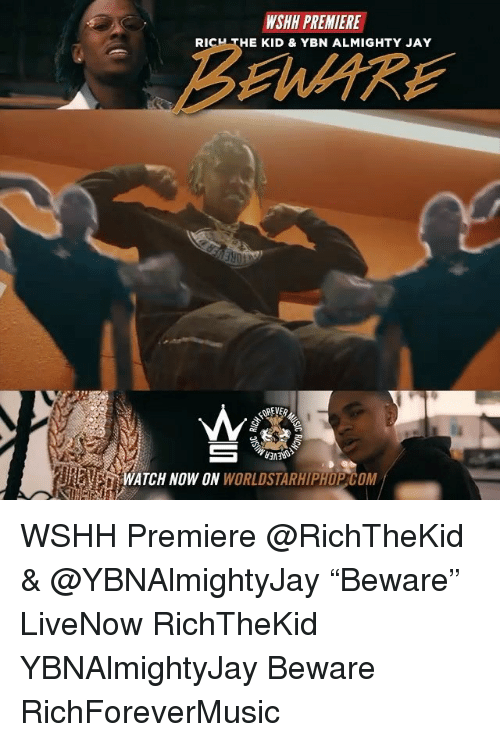 """Jay, Memes, and Worldstarhiphop: WSHH PREMIERE  RI  HE KID & YBN ALMIGHTY JAY  BEWARE  ATCH NOW ON WORLDSTARHIPHOP COM WSHH Premiere @RichTheKid & @YBNAlmightyJay """"Beware"""" LiveNow RichTheKid YBNAlmightyJay Beware RichForeverMusic"""