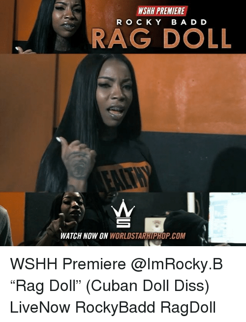 """Diss, Memes, and Worldstarhiphop: WSHH PREMIERE  RO CKY BA D D  RAG DOLL  WATCH NOW ON WORLDSTARHIPHOP.COM WSHH Premiere @ImRocky.B """"Rag Doll"""" (Cuban Doll Diss) LiveNow RockyBadd RagDoll"""