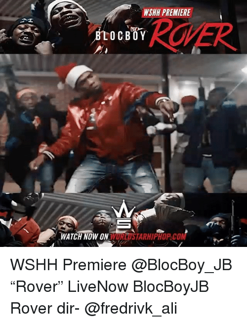 "Ali, Memes, and Wshh: WSHH PREMIERE  ROVER  WATCH NOW ON  EUSTARHIPHOP. CO WSHH Premiere @BlocBoy_JB ""Rover"" LiveNow BlocBoyJB Rover dir- @fredrivk_ali"