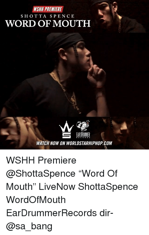 """Memes, Worldstarhiphop, and Wshh: WSHH PREMIERE  SHOTTA SPENCE  WORD OF MOUTH  WATCH NOW ON WORLDSTARHIPHOP.COM WSHH Premiere @ShottaSpence """"Word Of Mouth"""" LiveNow ShottaSpence WordOfMouth EarDrummerRecords dir- @sa_bang"""