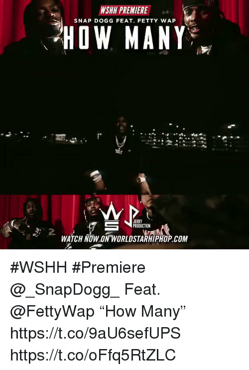 "Sizzle: WSHH PREMIERE  SNAP DOGG FEAT. FETTY WAP  HOW MANY  JERRY  PRODUCTION  ..-) 2 WATCH NOWONWORLDSTARHIPHOP.COM  WATCH NOW ON'WORLDSTARHIPHOP COM #WSHH #Premiere @_SnapDogg_ Feat. @FettyWap ""How Many"" https://t.co/9aU6sefUPS https://t.co/oFfq5RtZLC"