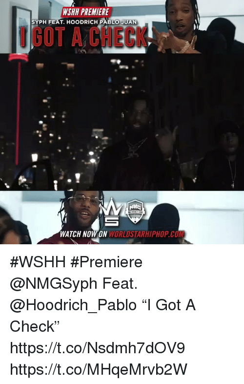 """Sizzle: WSHH PREMIERE  SYPH FEAT. HOODRICH PABLO JUAN  GOT A CHECK  WATCH NOW ON WORLDSTARHIPHOP.COM #WSHH #Premiere @NMGSyph Feat. @Hoodrich_Pablo """"I Got A Check"""" https://t.co/Nsdmh7dOV9 https://t.co/MHqeMrvb2W"""