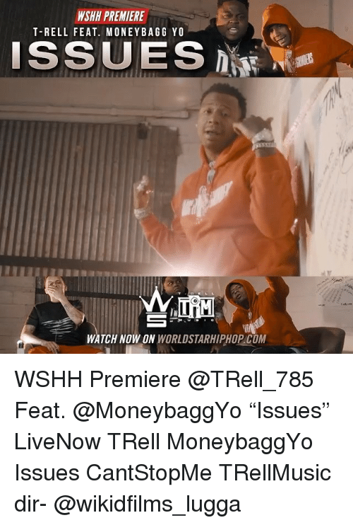 """Memes, Worldstarhiphop, and Wshh: WSHH PREMIERE  T-RELL FEAT. MONEYBAGG YO  ISSUES  WATCH NOW ON WORLDSTARHIPHOP.COM WSHH Premiere @TRell_785 Feat. @MoneybaggYo """"Issues"""" LiveNow TRell MoneybaggYo Issues CantStopMe TRellMusic dir- @wikidfilms_lugga"""
