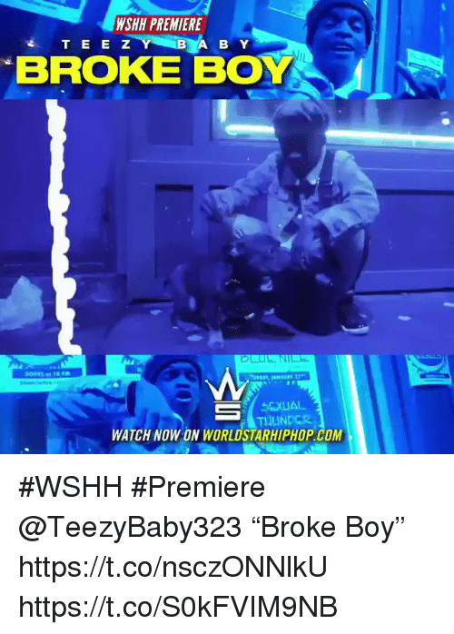 "Sizzle: WSHH PREMIERE  TEE Z  B A B Y  BROKE BOY  DODRS at 0PM  UNDAY, JANUARY  SEXIAL  WATCH NOW ON WORLDSTARHIPHOP COM #WSHH #Premiere @TeezyBaby323 ""Broke Boy"" https://t.co/nsczONNlkU https://t.co/S0kFVIM9NB"