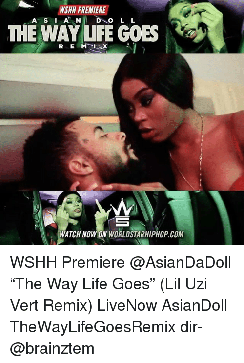 "Life, Memes, and Worldstarhiphop: WSHH PREMIERE  THE WAY LFE GOES  WATCH NOW ON WORLDSTARHIPHOP.COM WSHH Premiere @AsianDaDoll ""The Way Life Goes"" (Lil Uzi Vert Remix) LiveNow AsianDoll TheWayLifeGoesRemix dir- @brainztem"