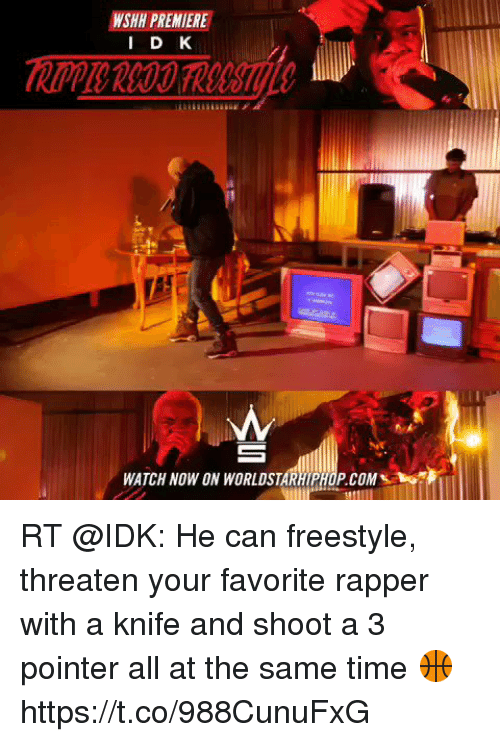 Sizzle: WSHH PREMIERE  WATCH NOW ON WORLDSTARHIPHOP.COM RT @IDK: He can freestyle, threaten your favorite rapper with a knife and shoot a 3 pointer all at the same time 🏀 https://t.co/988CunuFxG
