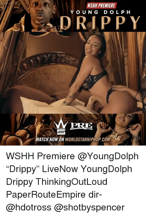 """Memes, Worldstarhiphop, and Wshh: WSHH PREMIERE  YOUNG D OLP H  DRIP PY  PRE  WATCH NOW ON WORLDSTARHIPHOP.COM WSHH Premiere @YoungDolph """"Drippy"""" LiveNow YoungDolph Drippy ThinkingOutLoud PaperRouteEmpire dir- @hdotross @shotbyspencer"""