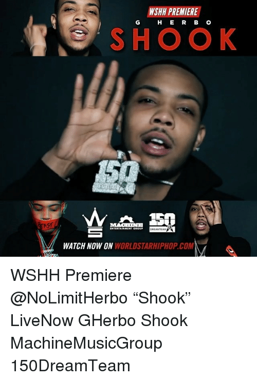 "Memes, Worldstarhiphop, and Wshh: WSHN PREMIERE  H E R B O  SHOOK  ASA  OREAMTEAM  WATCH NOW ON  WORLDSTARHIPHOP.COM WSHH Premiere @NoLimitHerbo ""Shook"" LiveNow GHerbo Shook MachineMusicGroup 150DreamTeam"