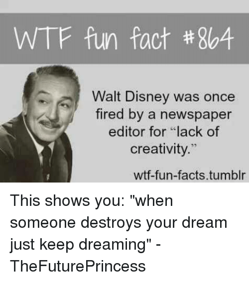 Wtf Fun Fact 864 Walt Disney Was Once Fired By A Newspaper Editor