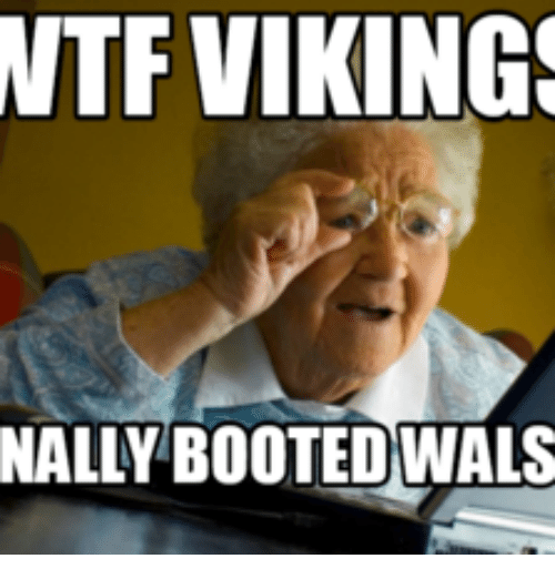 wtf vikings nally bootedwals 15033323 wtf vikings nally bootedwals vikings meme on me me