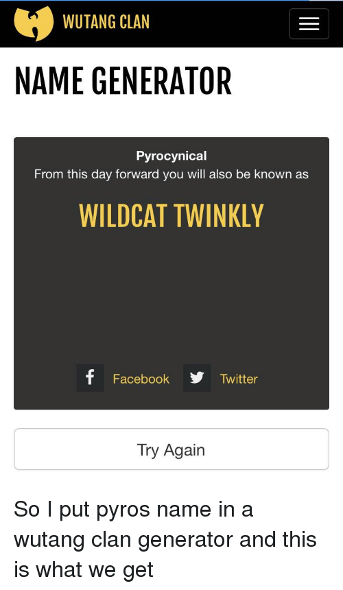 WUTANG CLAN NAME GENERATOR Pyrocynical From This Day Forward You