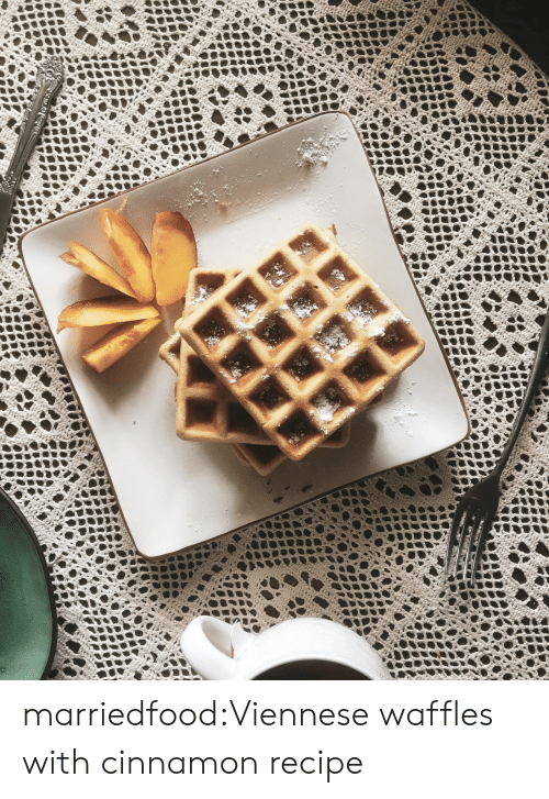 Tumblr, Blog, and Com: **ww*stiohomcom marriedfood:Viennese waffles with cinnamon recipe