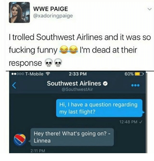 Wwe Paige I Trolled Southwest Airlines And It Was So Fucking Funny I