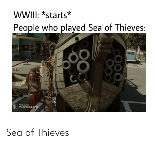 Wwii Starts People Who Played Sea Of Thieves Fandango Movieclips