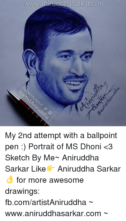 Memes, Drawings, and fb.com: www.anipuddhasarkar com My 2nd attempt with a ballpoint pen :) Portrait of MS Dhoni <3 Sketch By Me~ Aniruddha Sarkar Like👉 Aniruddha Sarkar 👌 for more awesome drawings: fb.com/artistAniruddha ~ www.aniruddhasarkar.com ~