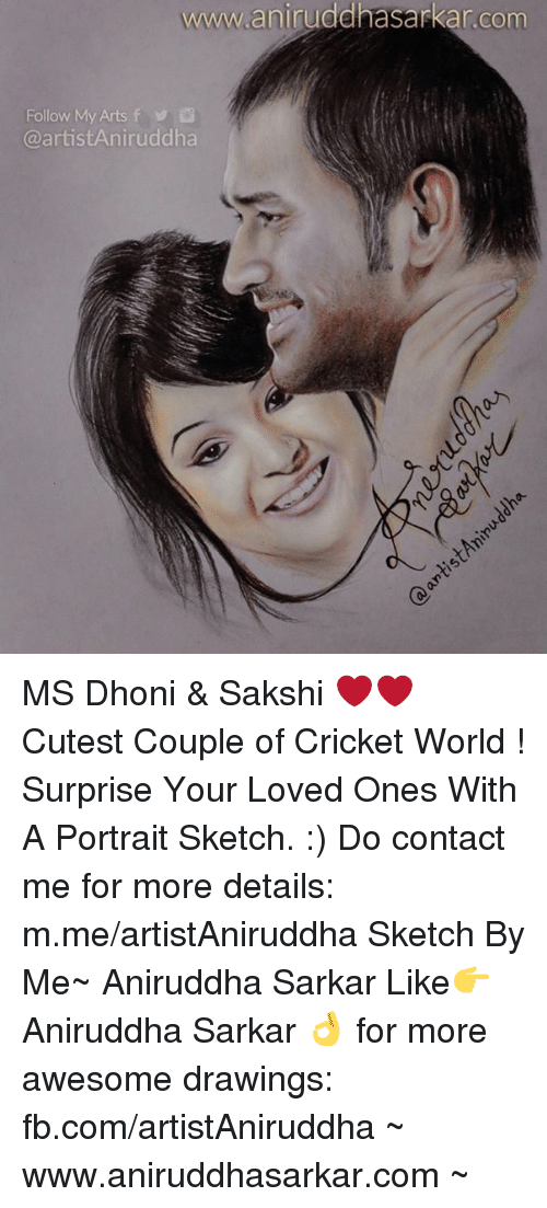 Memes, Cricket, and 🤖: www.anirudd  Follow My Arts f  Ca artistAniruddha MS Dhoni & Sakshi ❤❤ Cutest Couple of Cricket World !  Surprise Your Loved Ones With A Portrait Sketch. :) Do contact me for more details: m.me/artistAniruddha Sketch By Me~ Aniruddha Sarkar Like👉 Aniruddha Sarkar 👌 for more awesome drawings: fb.com/artistAniruddha ~ www.aniruddhasarkar.com ~