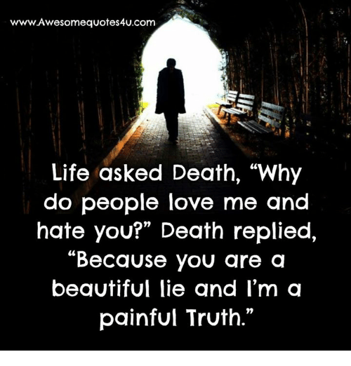 Wwwawesome Quotes 4ucom Life Asked Death Why Do People Love Me And