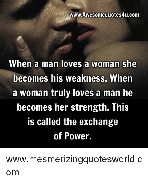 Wwwawesome Quotes Aucom When A Man Loves A Woman She Becomes His