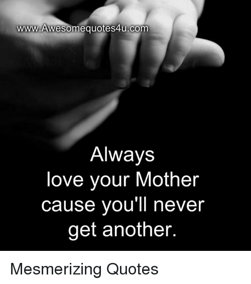 Quotes About Loving Your Mother: 25+ Best Memes About Quotes