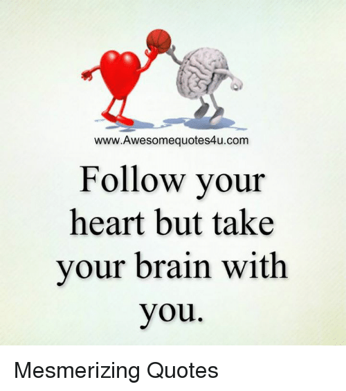 Mesmerizing Quotes For Fun: WwwAwesomequotes4ucom Follow Your Heart But Take Your