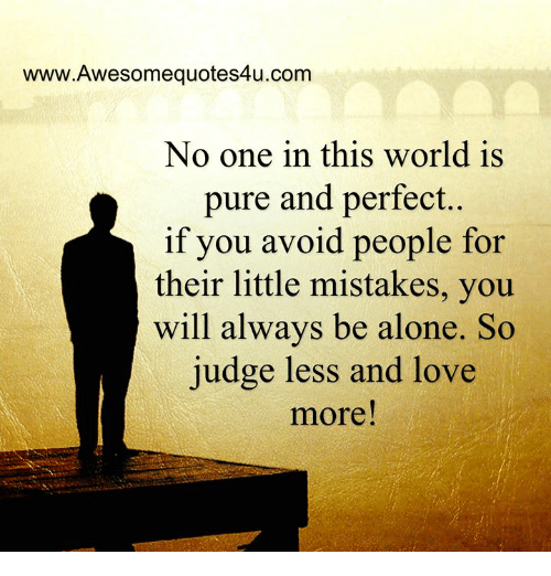 Wwwawesomequotes4ucom No One In This World Is Pure And Perfect If