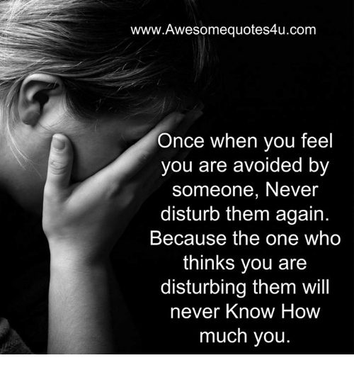 Wwwawesomequotes4ucom Once When You Feel You Are Avoided By Someone