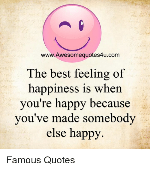 Wwwawesomequotes4ucom The Best Feeling Of Happiness Is When Youre