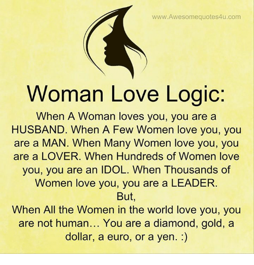 Wwwawesomequotes4ucom Woman Love Logic When A Woman Loves You You