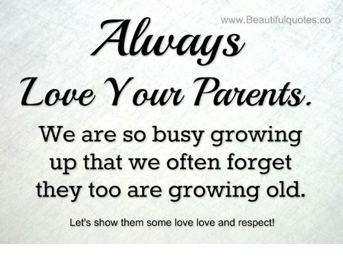 Wwwbeautiful Quotes Co Love Your Parents We Are So Busy Growing Up