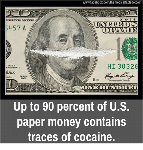 Memes, 🤖, and Paper: www.facebook.com/themedicalfactsdotcom  NEDS  5457 A  ODEGAN  HI 30326  TENDER  AND PRIVATE  256  RANKLIN  Up to 90 percent of U.S.  paper money contains  traces of cocaine.