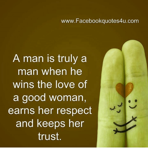 Wwwfacebookquotes4ucom A Man Is Truly A Man When He Wins The Love Of