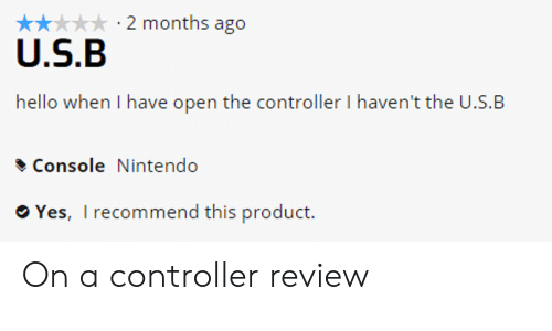 Hello, Nintendo, and Engrish: x 2 months ago  U.S.B  hello when I have open the controller I haven't the U.S.B  Console Nintendo On a controller review