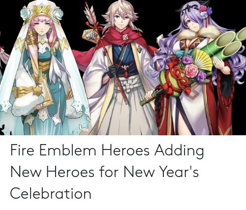 X Fire Emblem Heroes Adding New Heroes For New Year S