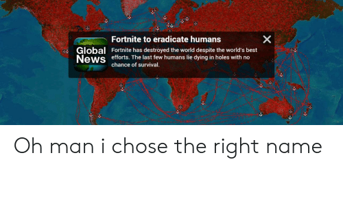 X Fortnite to Eradicate Humans Global News Fortnite Has Destroyed