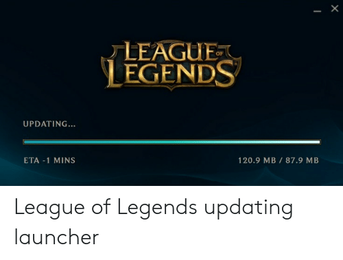 X LEAGUE LEGENDS OF UPDATING 1209 MB 879 MB ETA 1 MINS League of