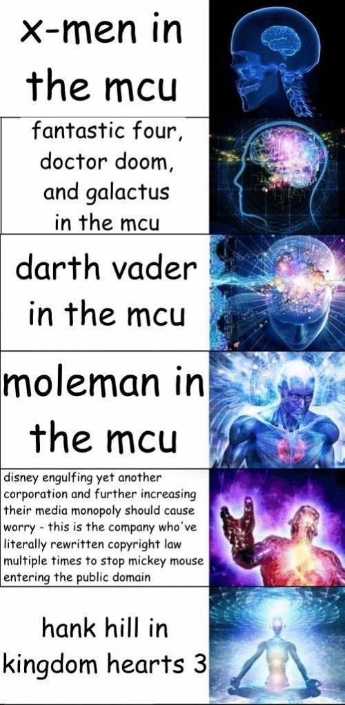 Darth Vader, Disney, and Doctor: X-men in  the mcu  fantastic four  doctor doom,  and qalactus  in the mcu  darth vader  in the mcu  moleman in  the mcu  disney engulfing yet another  corporation and further increasing  their media monopoly should cause  worry this is the company who've  literally rewritten copyright law  multiple times to stop mickey mouse  entering the public domain  hank hill in  kingdom hearts 3
