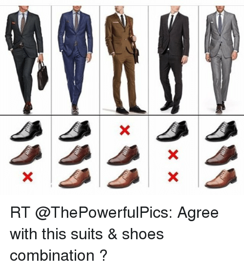 X X Rt Agree With This Suits Amp Shoes Combination Meme