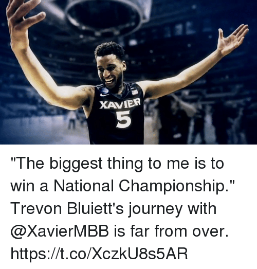 """Journey, Memes, and 🤖: XAVIER  5 """"The biggest thing to me is to win a National Championship.""""  Trevon Bluiett's journey with @XavierMBB is far from over. https://t.co/XczkU8s5AR"""