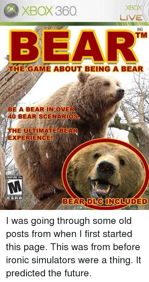 Dank, Future, and Ironic: XBO XBOX 360 LIVE BEAR BE A BEAR IN