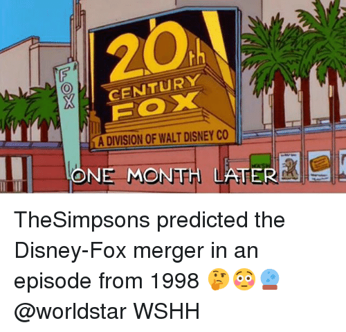 Disney, Memes, and Worldstar: XCENTURY  FOX  A DIVISION OF WALT DISNEY CO  ONE MONTH LATER TheSimpsons predicted the Disney-Fox merger in an episode from 1998 🤔😳🔮 @worldstar WSHH