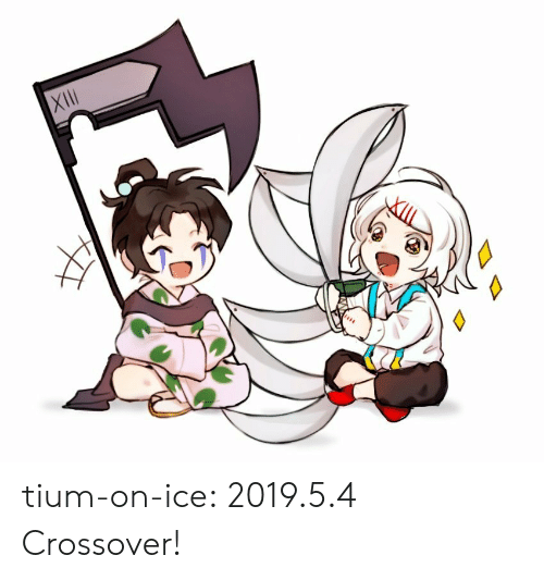 Target, Tumblr, and Blog: XlII tium-on-ice:  2019.5.4 Crossover!