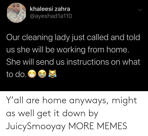 Dank, Memes, and Target: Y'all are home anyways, might as well get it down by JuicySmooyay MORE MEMES