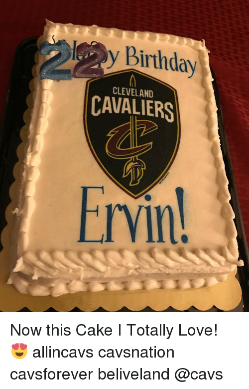 Birthday Cavs And Cleveland Cavaliers Y CLEVELAND CAVALIERS Ervin Now This Cake