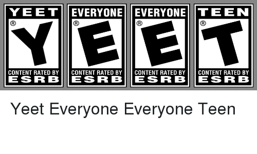 Y E E T R EVERYONE IT E E N EVERYONE R R CONTENT RATED BY ESRB