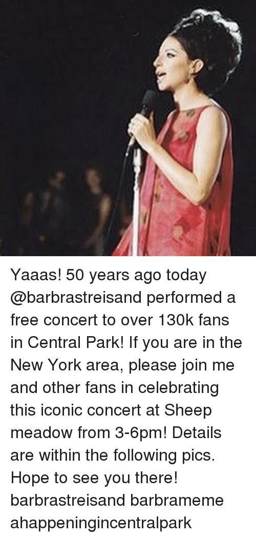 Yaaas! 50 Years Ago Today Performed a Free Concert to Over