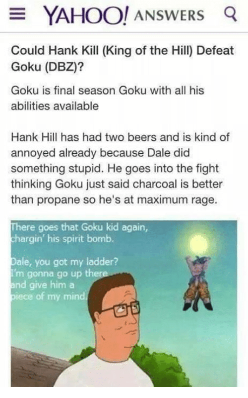 Yahoo answers q could hank kill king of the hill defeat goku dbz beer finals and goku yahoo answers q could hank kill king ccuart Images