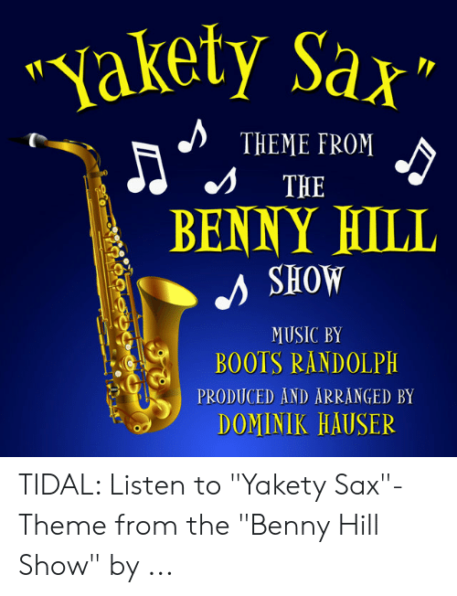Yakety Sax THEME FROM THE BENNY HILL SHOW MUSIC BY BOOTS