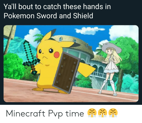 Yall Bout To Catch These Hands In Pokemon Sword And Shield Minecraft